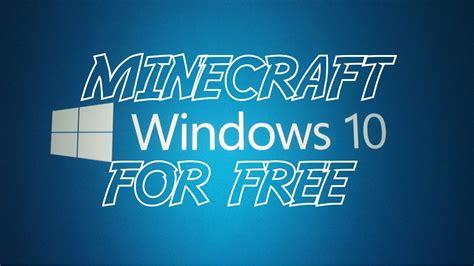 windows 10 minecraft tutorial how to get minecraft windows 10 edition free tutorial