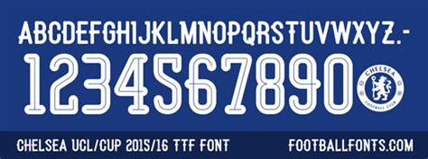 Custom Font Nameset Chelsea 2017 2018 Ucl chelsea fc 2015 16 font forum dafont