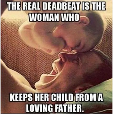 Deadbeat Mom Meme - re why fathers care is as essential as mother care for your child