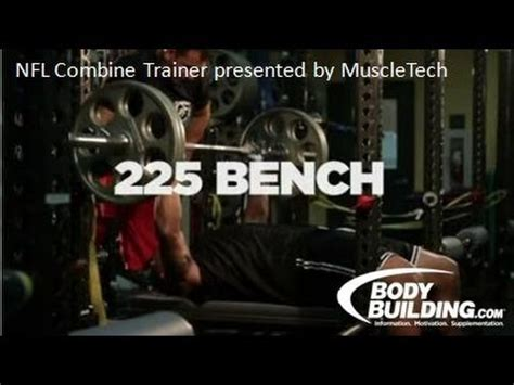 nfl 225 bench press nfl combine trainer 225 bench press bodybuilding com
