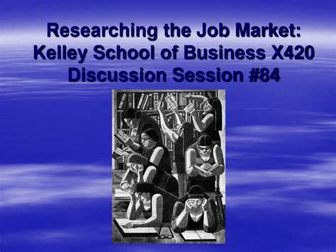 Kelley School Of Business Mba Toefl Code by Ppt Researching The Market Kelley School Of