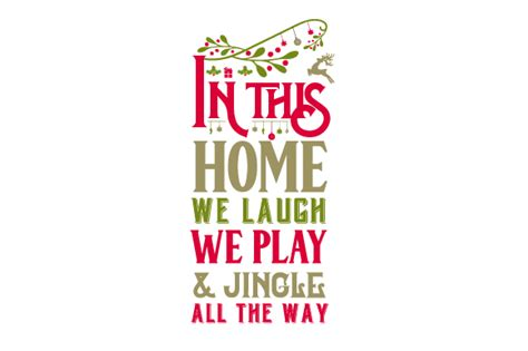 In This Home We in this home we laugh we play jingle all the way svg