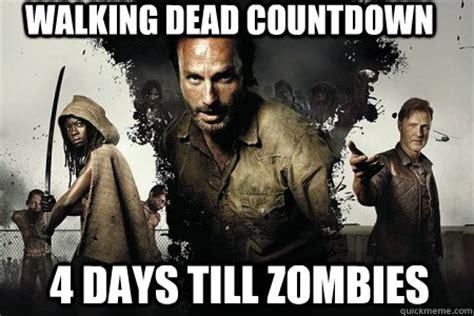 Walking Dead Memes Season 4 - walking dead countdown 4 days till zombies the walking
