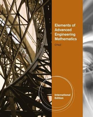 Elements Of Advanced Mathematics by Elements Of Advanced Engineering Mathematics V O