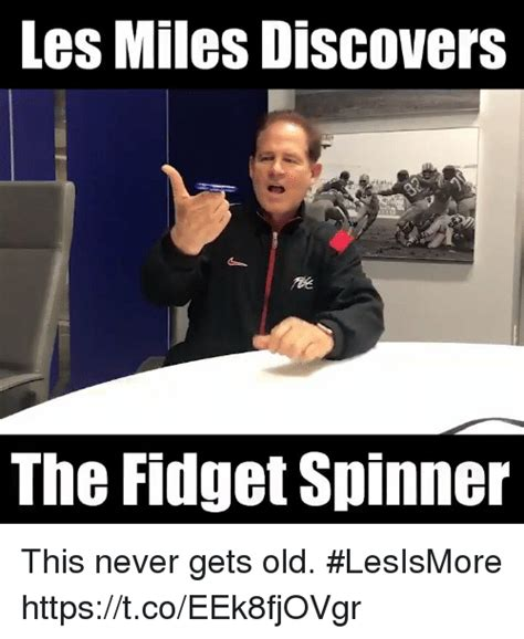 Les Miles Memes - les miles discovers the fidget spinner this never gets old