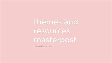 tumblr themes masterpost acuite themes
