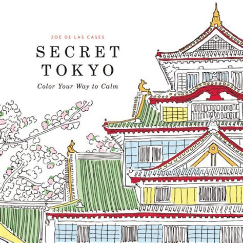 the affirming japanese cookbook the secrets of japanese cooking books secret tokyo color your way to calm by zoe de las cases
