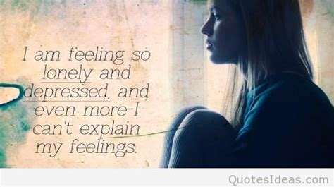 feeling sad and lonely quotes alone quotes sad quotes sad sad quotes about feeling alone quotesgram