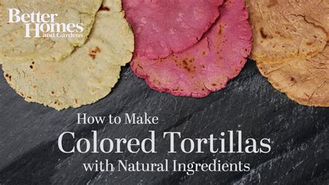 how to make colored how to make colored tortillas with ingredients
