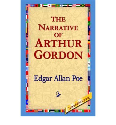 narrative of arthur gordon the narrative of arthur gordon edgar allan poe 9781595404275