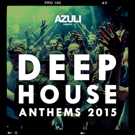 exclusive deep house music defected azuli presents deep house anthems 2015
