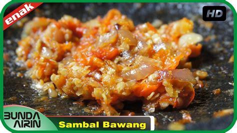 cara buat minyak kelapa rumahan cara membuat sambal bawang resep masakan indonesia rumahan