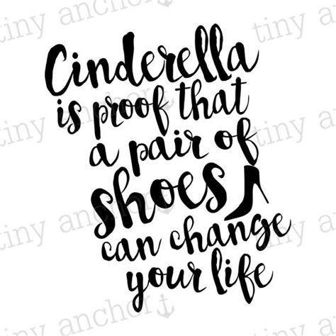 printable transfer quotes cinderella shoes can change your life printable quote