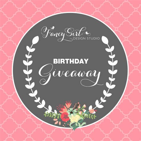 layout for birthday giveaways birthday giveaway fancy girl designs