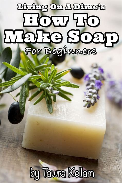 how to make soap for beginners living on a dime