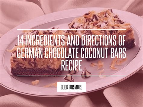 12 Ingredients And Directions Of German Chocolate Coconut Bars Receipt 14 ingredients and directions of german chocolate coconut