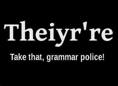 Grammar Meme - take that grammar police funny clone