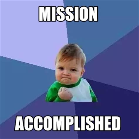 Meme Com - meme creator mission accomplished meme generator at