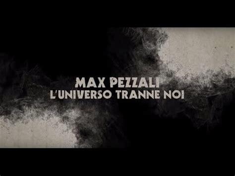 testo canzone l universo tranne noi max pezzali l universo tranne noi official lyric