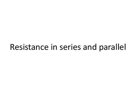 resistance in series and parallel difference 17 resistance in series and parallel