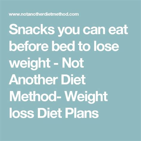 what to eat before bed to lose weight 17 best ideas about weight loss before on pinterest lose
