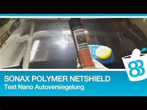 Liqui Moly Polieren Und Wachs Test by Nano Versiegelung So Funktioniert Es Doovi