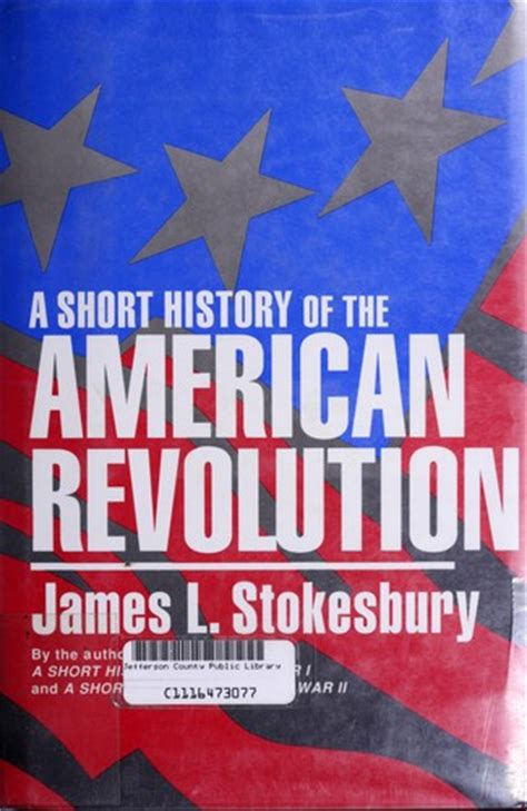 Us History Shorts An American A History Of The American Revolution 1991 Edition Open Library