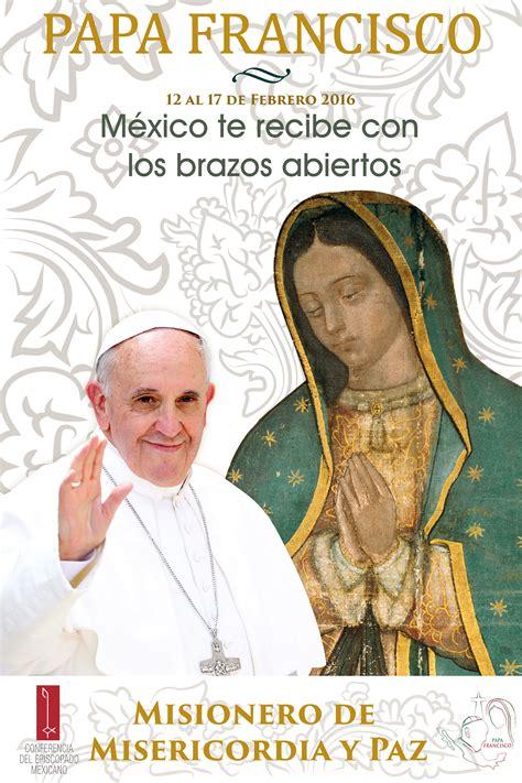 2016 el papa en mexico las canciones de la visita del papa francisco a m 233 xico