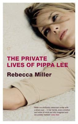 the private lives of the private lives of pippa lee by rebecca miller reviews discussion bookclubs lists