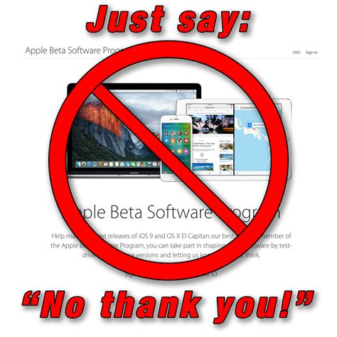 Say No Thanks just say no thank you to apple s betas 15