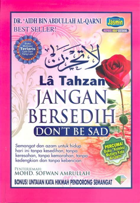 La Tahzan By Khansa Book la tahzan jangan bersedih by aidh bin abdullah al qarni