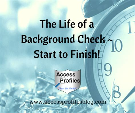What Happens In A Background Check Access Profiles Inc The Of A Background Check Start To Finish What You