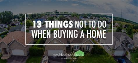 things to do buying a house what not to do before closing on a house 13 things you must know