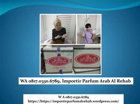 Importir Parfum Dari Jerman ppt wa 0817 0330 6789 importir parfum al rehab grosir