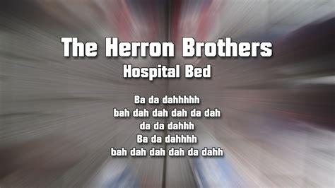 hospital beds lyrics hospital bed the herron brothers lyric video youtube