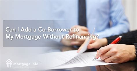 can i add a co borrower to my mortgage without refinancing