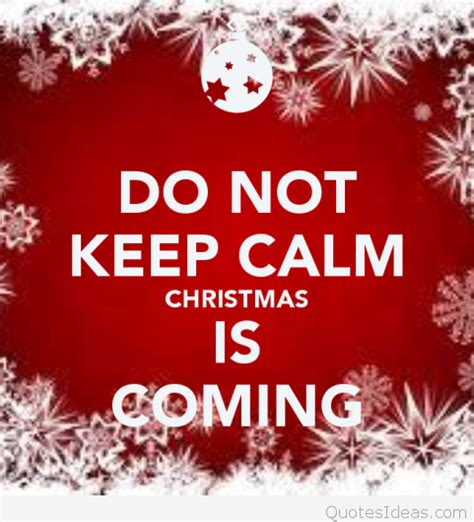 images of christmas is coming quotes keep calm christmas