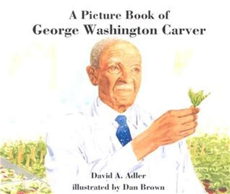 a picture book of george washington a picture book of george washington carver by david a