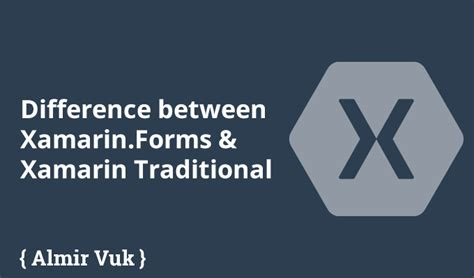 c what is the difference between xamarin form s difference between xamarin forms and xamarin traditional