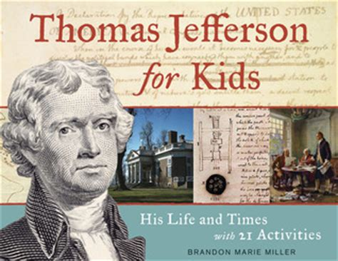 biography book of thomas jefferson thomas jefferson for kids his life and times with 21