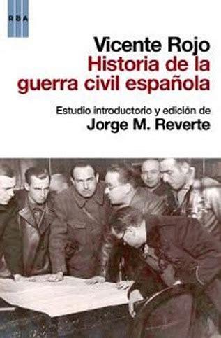 la guerra civil espanola novela grafica libro para leer ahora vicente rojo y su historia de la guerra civil espa 241 ola area libros
