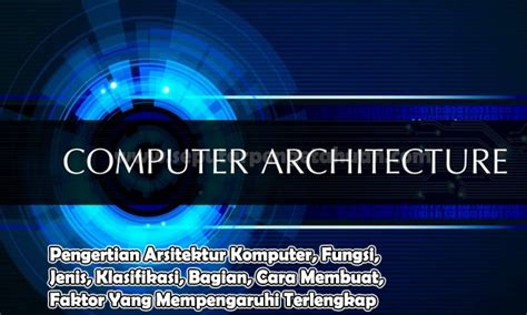 cara membuat video presentasi arsitektur pengertian arsitektur komputer fungsi jenis klasifikasi
