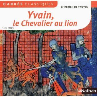 le chevalier au lion yvain ou le chevalier au lion broch 233 chr 233 tien de troyes achat livre achat prix fnac