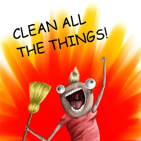 Clean All The Things Meme - clean all the things by ninjakitty1986 on deviantart
