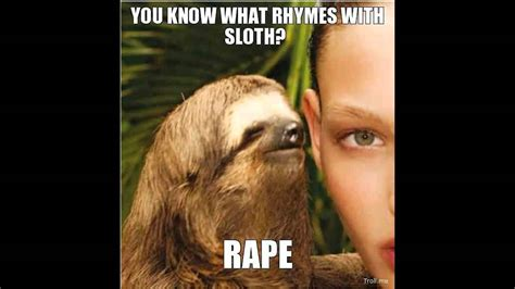 Rape Meme - rape sloth jokes
