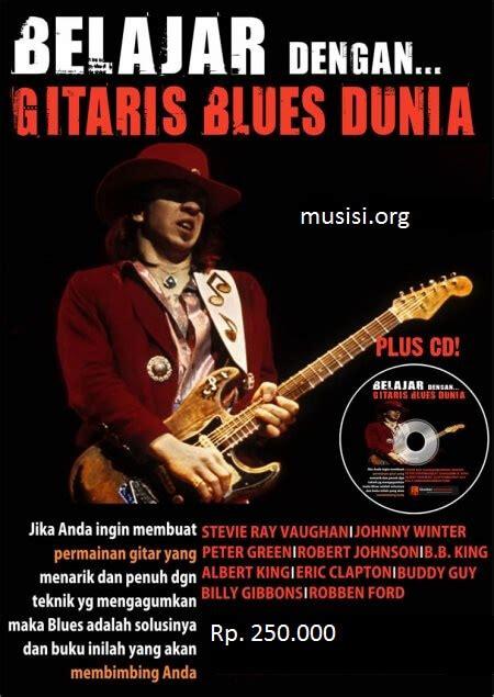 tutorial belajar gitar blues buku belajar gitar dilengkapi dengan cd musisi org