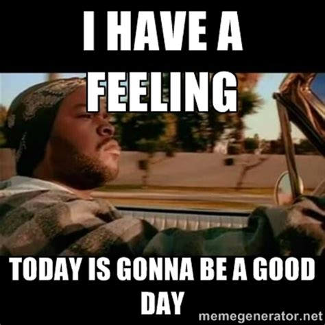 It Was A Good Day Meme - ice cube today was a good day quotes quotesgram