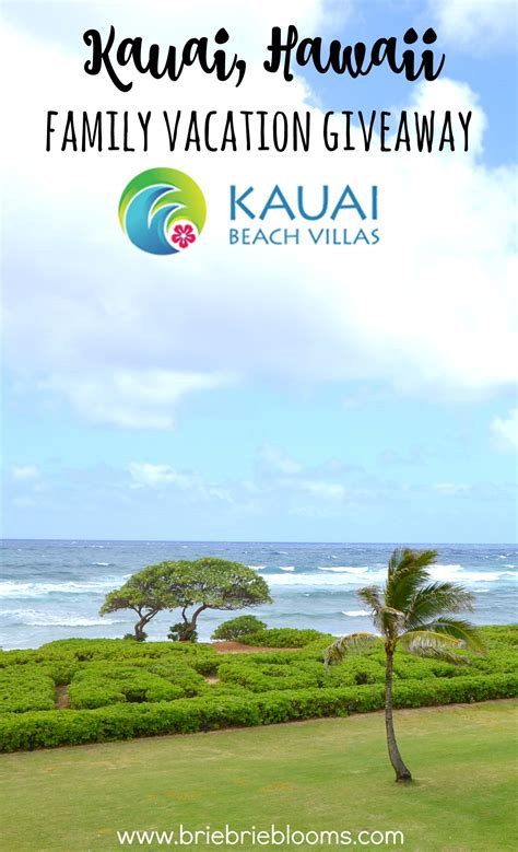 Family Vacation Giveaways - kauai beach villas hawaii family vacation giveaway brie brie blooms