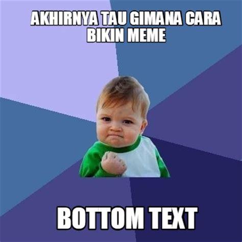 Cara Bikin Meme - meme creator akhirnya tau gimana cara bikin meme bottom