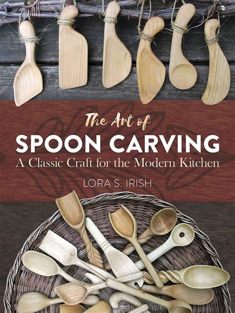 spoon a guide to spoon carving and the new wood culture books lsirish
